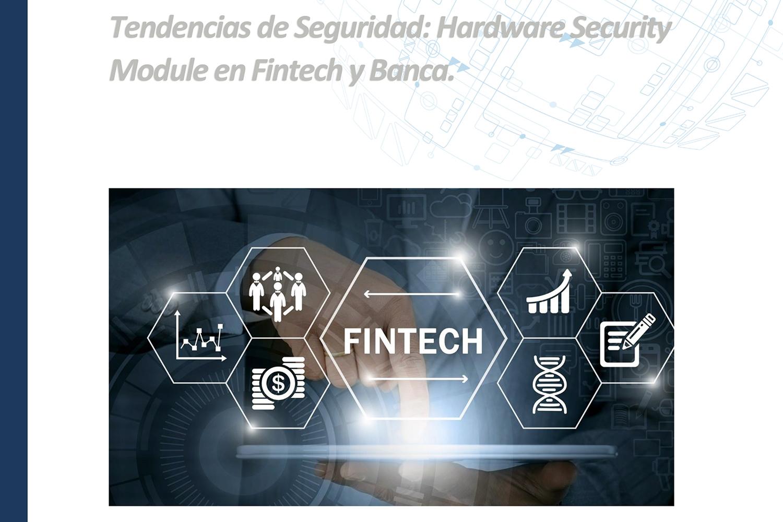 Realsec estudio Fintech y Banca. Tendencias de seguridad & HSM en México
