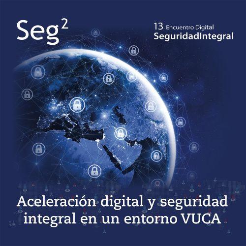 13 Encuentro Digital de la Seguridad Integral (Seg2)