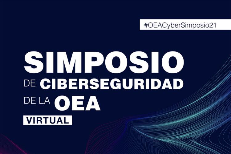 Simposio de Ciberseguridad de la OEA 2021
